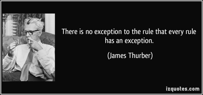 quote-there-is-no-exception-to-the-rule-that-every-rule-has-an-exception-james-thurber-185209