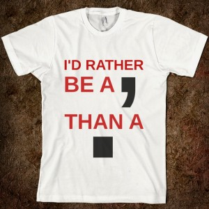 i-d-rather-be-a-comma-than-a-full-stop.american-apparel-unisex-fitted-tee.white.w760h760
