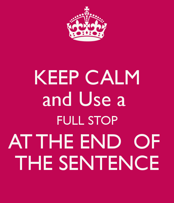 keep-calm-and-use-a-full-stop-at-the-end-of-the-sentence
